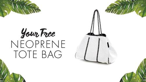 CLAIM YOUR FREE NEOPRENE TOTE BAG
